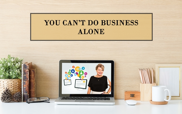 You Can't Do Business Alone