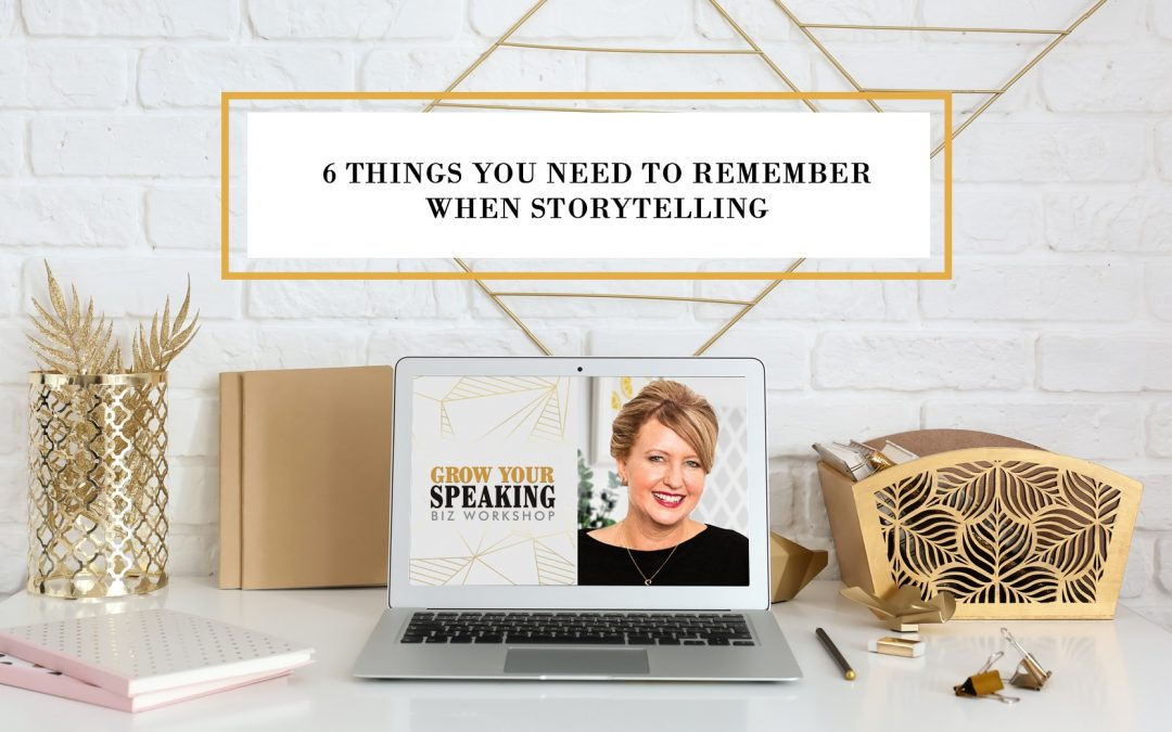 6 Things You Need to Remember When Storytelling