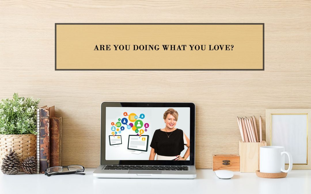 Are You Doing What You Love?